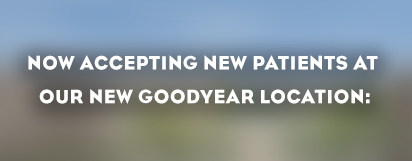 Now Taking New Patients in Goodyear